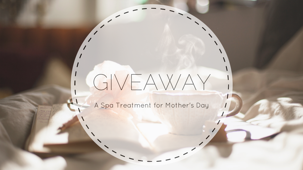 A Spa Treatment for Mother's Day