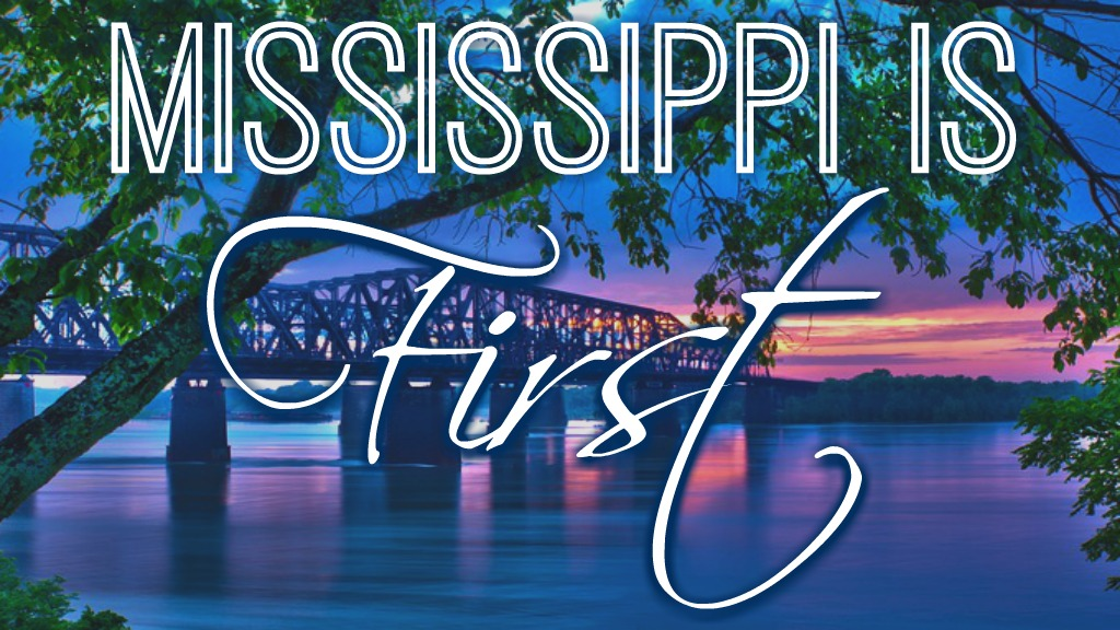 Mississippi Is First