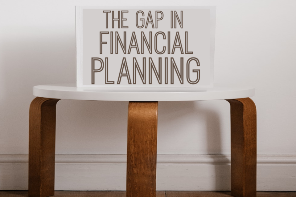 The Gap in Financial Planning